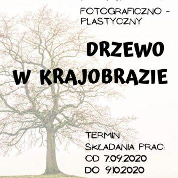 """Konkurs fotograficzno – plastyczny """"DRZEWO W KRAJOBRAZIE"""""""
