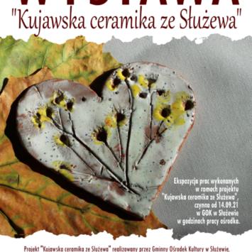 """WYSTAWA Z PROJEKTU """"Kujawska Ceramika ze Służewa"""""""
